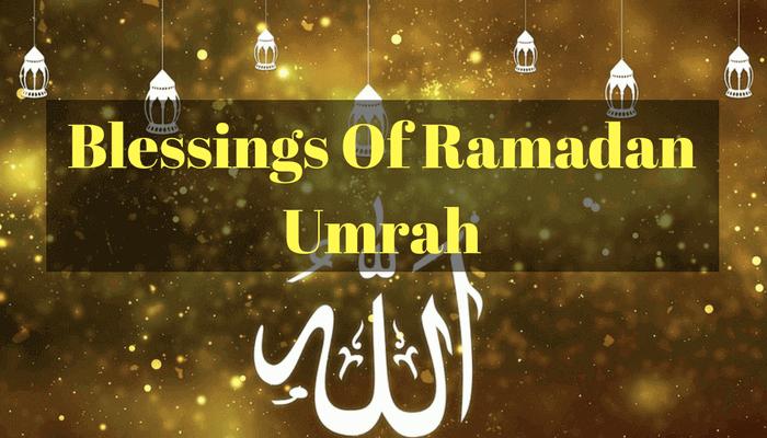 blessings of ramadan umrah